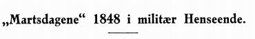 """""""Martsdagene"""" 1848 i militær Henseende"""