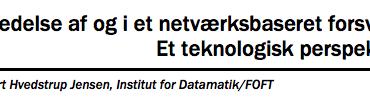 Ledelse af og i et netværksbaseret forsvar: Et teknologisk perspektiv