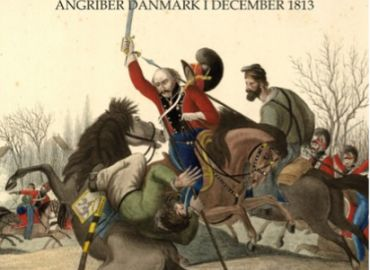 Rædselstiden - Napoleons modstandere angriber Danmark i december 1813