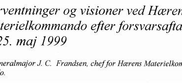Forventninger og visioner ved Hærens Materielkommando efter forsvarsaftalen af 25. maj 1999