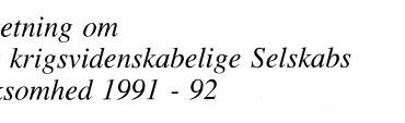 Beretning om Det krigsvidenskabelige Selskabs virksomhed 1991 - 92
