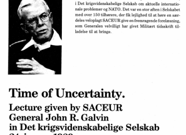 Time of Uncertainty: Lecture given by SACEUR General John R. Galvin in Det Krigsvidenskabelige Selskab 24. januar 1989