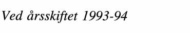 Ved årsskiftet 1993-94