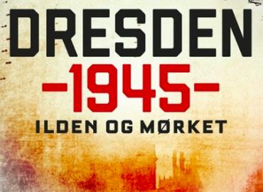 Dresden 1945 - ilden og mørket