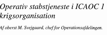Operativ stabstjeneste i ICAOC 1 krigsorganisation