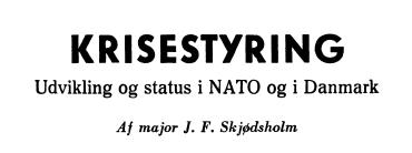 KRISESTYRING - Udvikling og status i NATO og i Danmark
