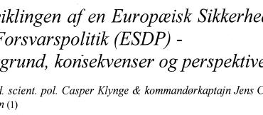 Udviklingen af en Europæisk Sikkerhedsog Forsvarspolitik (ESDP) - Baggrund, konsekvenser og perspektiver
