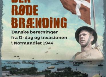 Den Røde Brænding - Danske beretninger fra D-dag og invasionen i Normandiet 1944