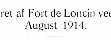 Forsvaret af Fort de Loncin ved Liège August 1914