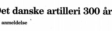 Det danske artilleri 300 år - En anmeldelse