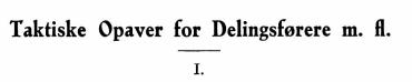 Taktiske Opaver for Delingsførere m. fl. I