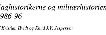 Faghistorikerne og militærhistorien - 1986-1996