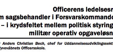Officerens ledelsesrum som sagsbehandler i Forsvarskommandoen – i krydsfeltet mellem politisk styring og militær operativ opgaveløsning