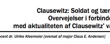 Clausewitz: Soldat og tænker - Overvejelser i forbindelse med aktualiteten af Clausewitz' værk