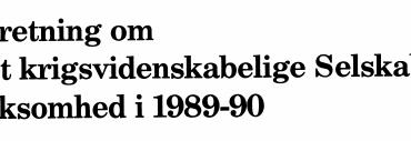 Beretning om Det krigsvidenskabelige Selskabs virksomhed i 1989-90