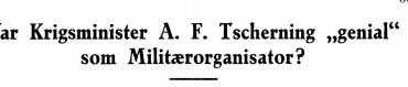 """Var Krigsminister A. F. Tscherning """"genial"""" som Militærorganisator?"""