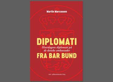 Diplomati fra bar bund - hverdagens diplomati på de danske ambassader