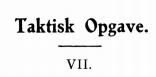 Taktisk Opgave VII