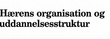 Hærens organisation og uddannelsesstruktur