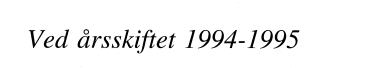 Ved årsskiftet 1994-1995