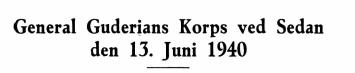 General Guderians Korps ved Sedan den 13. Juni 1940