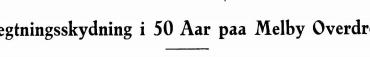Fægtningsskydning i 50 Aar paa Melby Overdrev