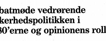 Debatmøde vedrørende sikkerhedspolitikken i 1980'erne og opinionens rolle