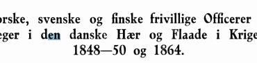 Norske, svenske og finske frivillige Officerer og Læger i den danske Hær og Flaade i Krigene 1848-50 og 1864