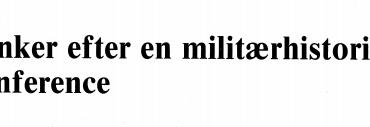 Tanker efter en militærhistorisk konference