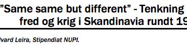 """""""Same same but different"""" - Tenkning om fred og krig i Skandinavia rundt 1900"""