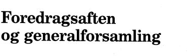 Foredragsaften og generalforsamling - 1988