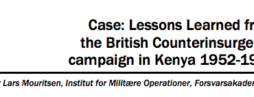 Case: Lessons Learned from the British Counterinsurgency campaign in Kenya 1952-1956