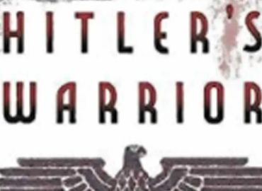 Hitler's Warrior - The life and wars of SS colonel Jochen Peiper
