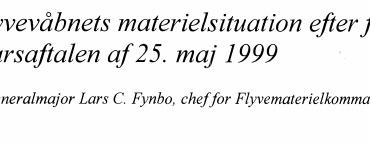 Flyvevåbnets materielsituation efter forsvarsaftalen af 25. maj 1999