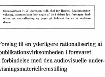 Forslag til en yderligere rationalisering af publikationsvirksomheden i forsvaret i forbindelse med den audiovisuelle undervisningsmaterielfremstilling