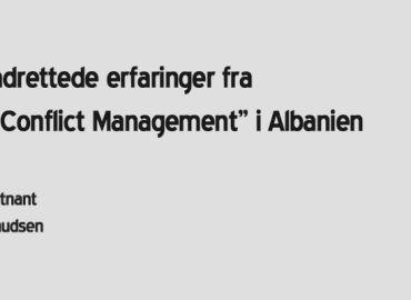 "Fremadrettede erfaringer fra ""Post-Conflict Management"" i Albanien"